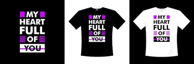 Мое сердце полно тебя типография дизайн футболки
