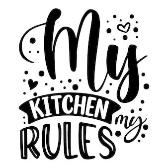 私のキッチン私のルールユニークなタイポグラフィ要素プレミアムベクターデザイン