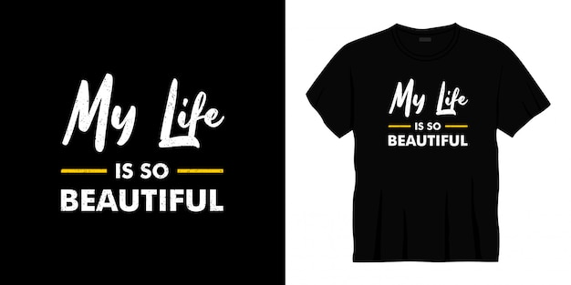 My life is so beautiful typography t-shirt design.