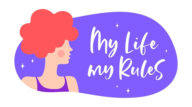My life my rules. modern flat character. silhouette woman speak speech bubble my life my rules.