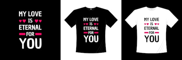 私の愛はあなたにとって永遠ですタイポグラフィtシャツのデザイン