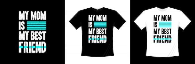 Моя мама мой лучший друг типография дизайн футболки