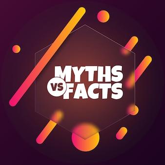 Мифы против фактов. речи пузырь баннер с мифами против текста фактов. стиль глассморфизм. для бизнеса, маркетинга и рекламы. вектор на изолированном фоне. eps 10.