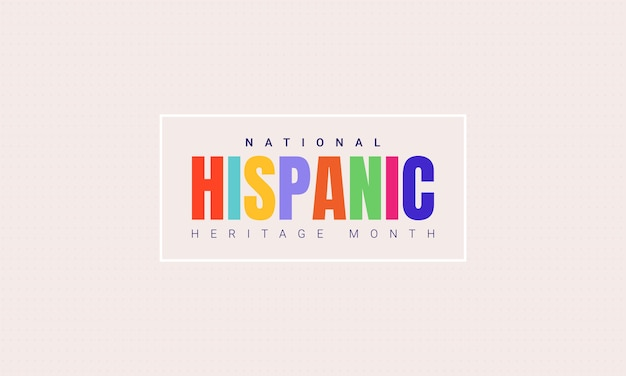 National hispanic heritage month horizontal banner template with colorful text in a frame. influence of latin american heritage on a world culture.