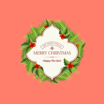Natural christmas wreath template with text in paper frame fir branches and holly berries on light illustration