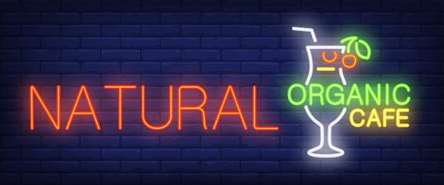Natural organic cafe neon sign