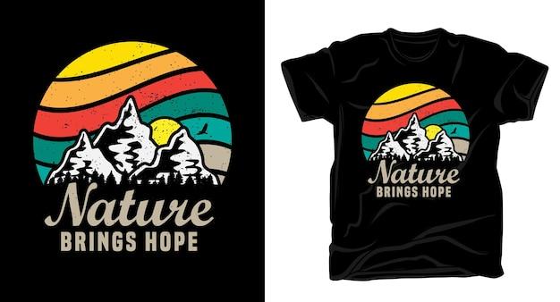 Природа приносит надежду типографика с дизайном футболки горы