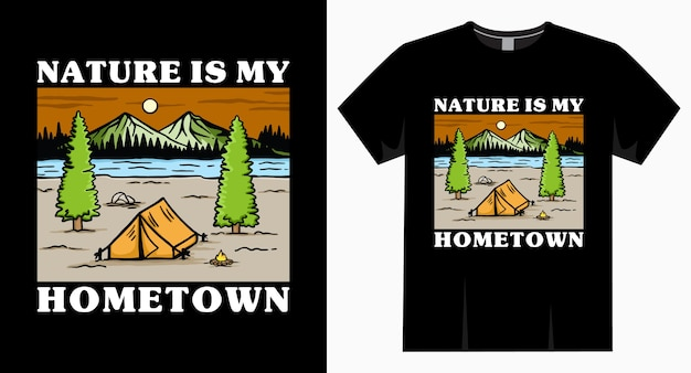 Nature is my hometown typography with camping tent and mountains t-shirt