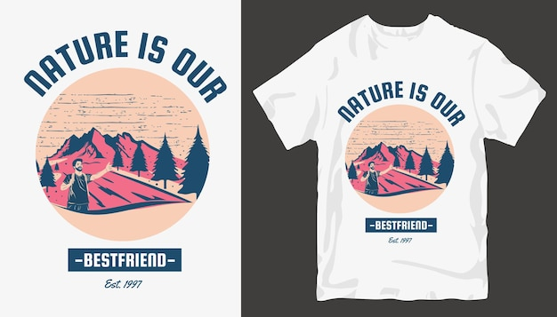 自然は私たちの親友、アドベンチャーtシャツのデザインです。アウトドアtシャツのデザイン。