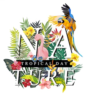 Nature slogan with flamingo and exotic flower illustration