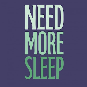 Need more sleep lettering style vector