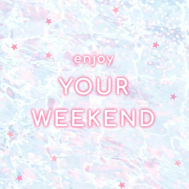 Neon enjoy your weekend  typography