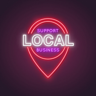 Neon location icon with the words support local business.