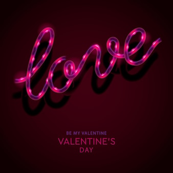 Neon sign, the word love. be my valentine, greeting card