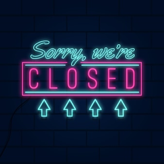 Neon sorry, we're closed sign