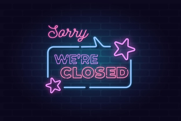 Neonsorry, we're closed sign
