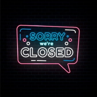 Neon 'sorry, we're closed' sign