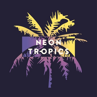 Neon tropics. graphic t-shirt design, typography, print with stylized palm tree. vector illustration.