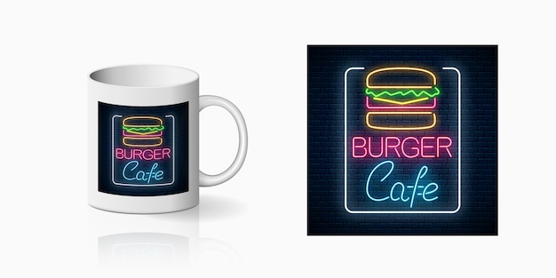 Неоновая печать бургер-кафе на макете керамической кружки. дизайн вывески ресторана быстрого питания в неоновом стиле на чашке. значок кафе бургер. векторная иллюстрация.