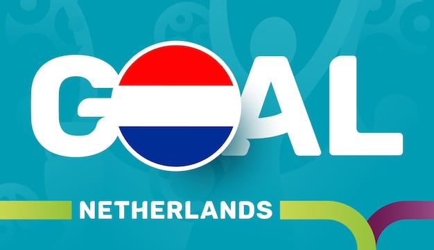 Netherlands flag and slogan goal on european 2020 football background