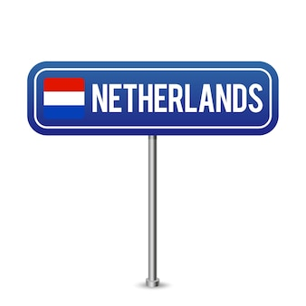 Netherlands road sign. national flag with country name on blue road traffic signs board design vector illustration.