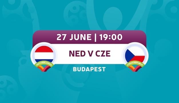 オランダvsチェコ共和国ラウンド16試合、欧州サッカー選手権2020ベクトルイラスト。サッカー2020チャンピオンシップマッチ対チームイントロスポーツの背景
