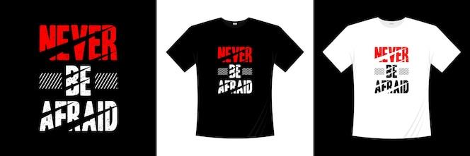 никогда не бойся типографика дизайн футболки Произнесение фразы цитаты футболка