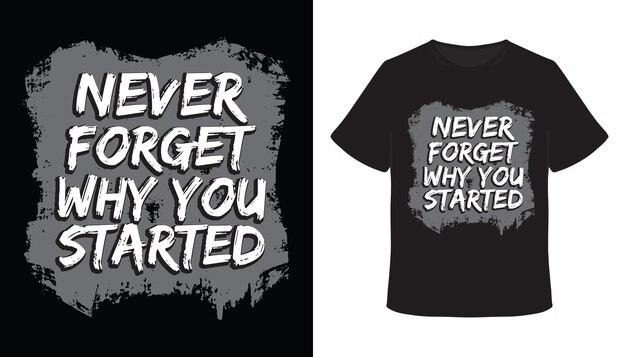 타이포그래피 손으로 그린 티셔츠 디자인을 시작한 이유를 절대 잊지 마세요.
