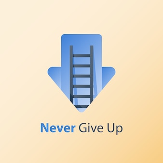 Never give up concept, growth mindset, motivation idea, positive thinking, ladder to success, arrow dawn, pursuit goal, overcome obstacle, difficult conditions, deep crisis