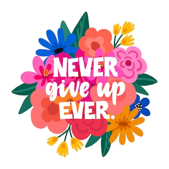 Never give up ever handdrawn illustration.
