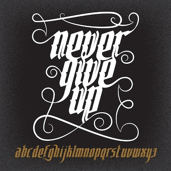 Never give up lettering illustration. new modern gothic font. gothic letters with decoration elements.