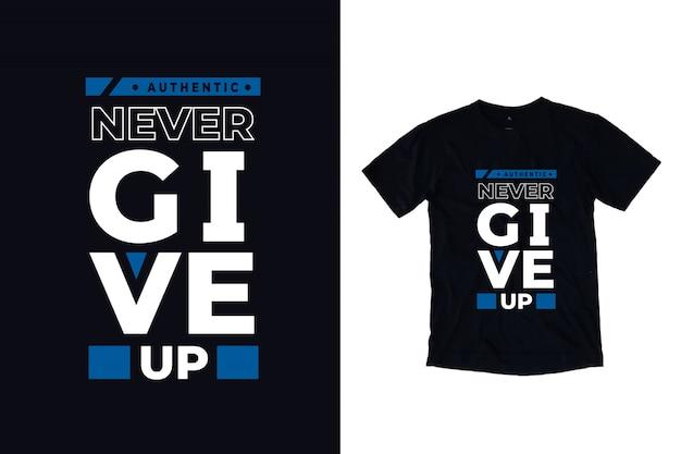 Never give up modern typography quote black t shirt