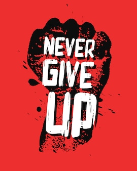 Never give up motivation poster concept.