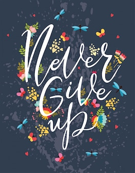 Never give up, motivational postcard