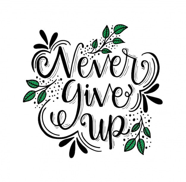 Never give up motivational quote.