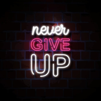 Never give up neon style sign illustration