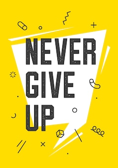 Never give up. poster in trendy geometric style.