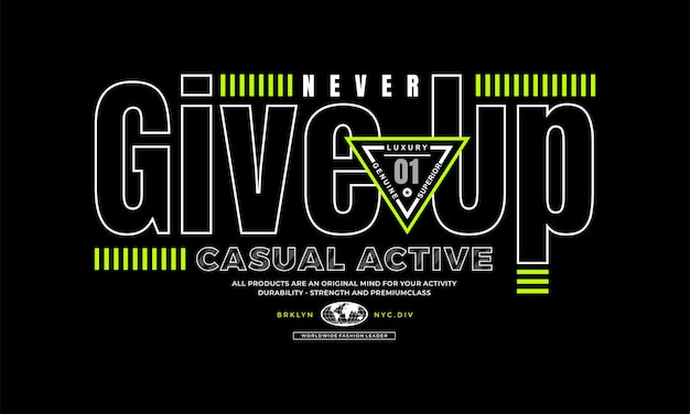 Never give up quote lettering design for t shirt premium vector