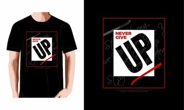 Never give up quote typography abstract graphic t shirt design premium vector