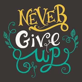 'never give up' quote