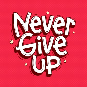 Never give up quotes lettering doodle