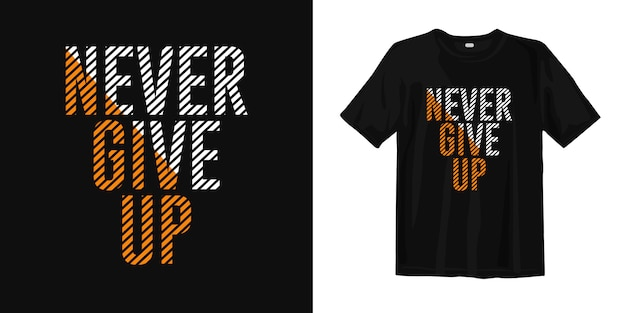 Never give up quotes. motivational t shirt-design