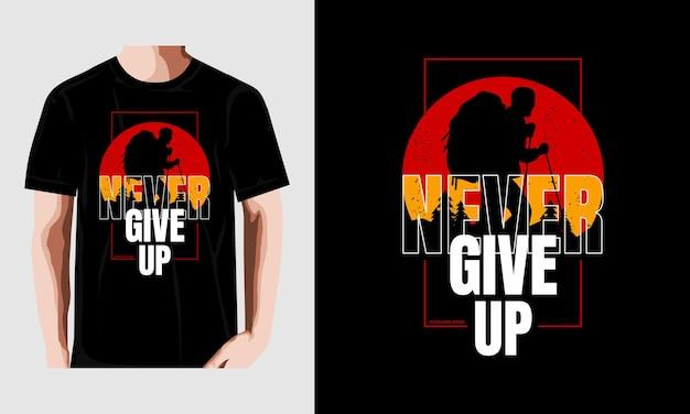Tシャツのデザインをあきらめることはありませんヴィンテージレトロプレミアムベクトル