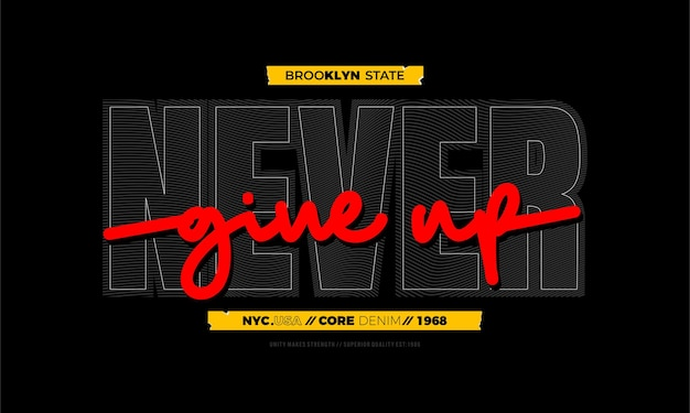 Never give up typography t shirt design and other use premium vector