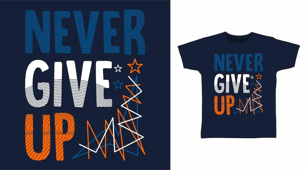 타이포그래피 티셔츠 디자인을 절대 포기하지 마십시오