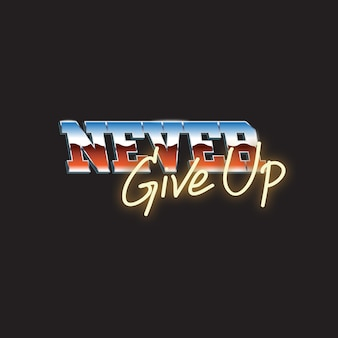 Never give up typography word concept