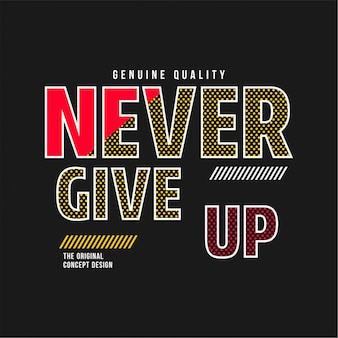 Never give up - typography