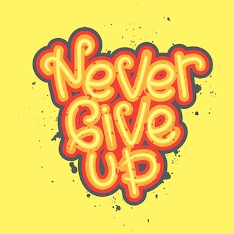 Never give up typography