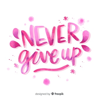 Never give up watercolor lettering