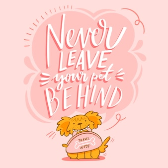 Never leave you pet behind lettering